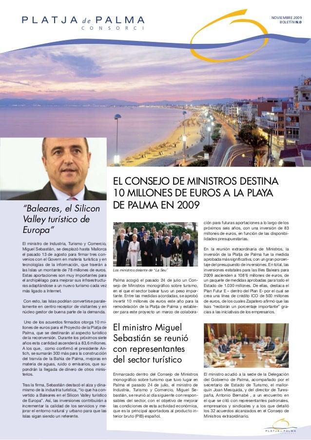 EL CONSEJO DE MINISTROS DESTINA 10 MILLONES DE EUROS A LA PLAYA DE PALMA EN 2009 NOVIEMBRE 2009 BOLETÍN n.0 Palma acogió e...