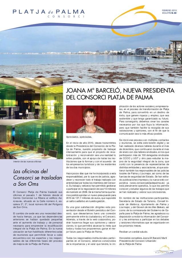 Joana Mª Barceló, nueva presidenta del Consorci Platja de Palma febrero 2010 BOLETÍN n.03 Interior de las nuevas oficinas ...