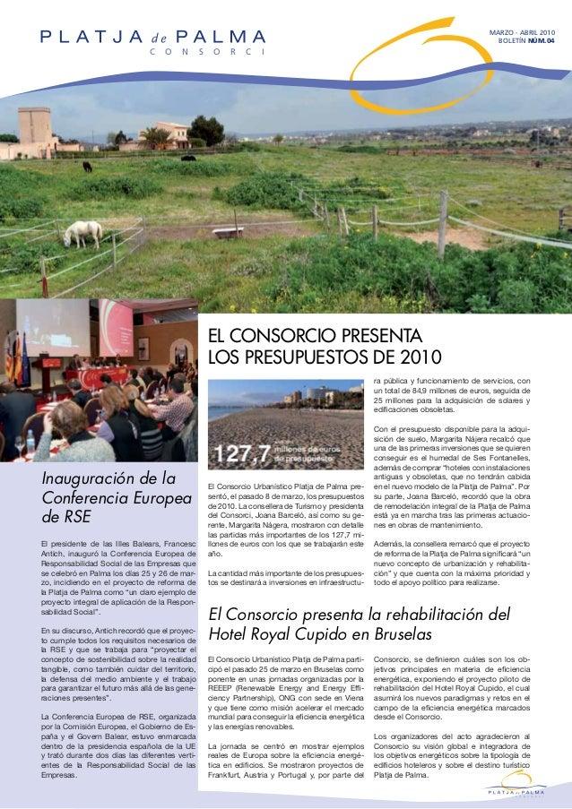 EL CONSORCIO PRESENTA LOS PRESUPUESTOS DE 2010 MARzo - abril 2010 BOLETÍN nÚM.04 El Consorcio Urbanístico Platja de Palma ...