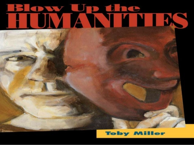 Blow Up The Humanities with Toby Miller