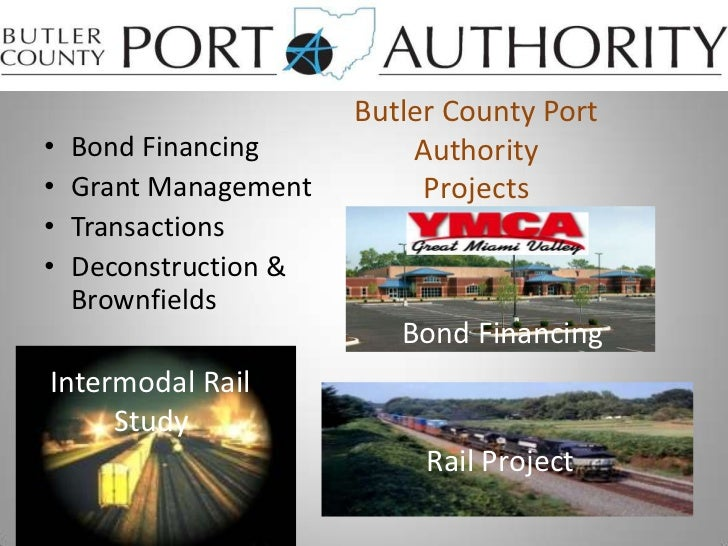 Butler County Port AuthorityProjects <br />Bond Financing<br />Grant Management<br />Transactions<br />Deconstruction & Br...