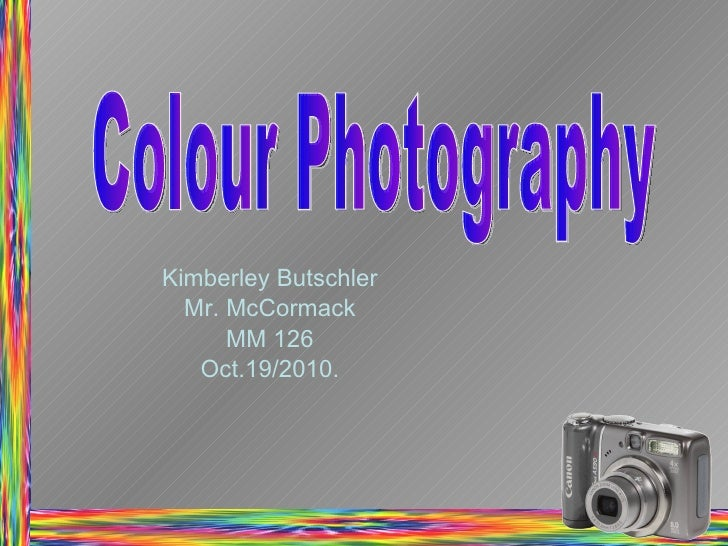 Kimberley Butschler Mr. McCormack MM 126 Oct.19/2010. Colour Photography