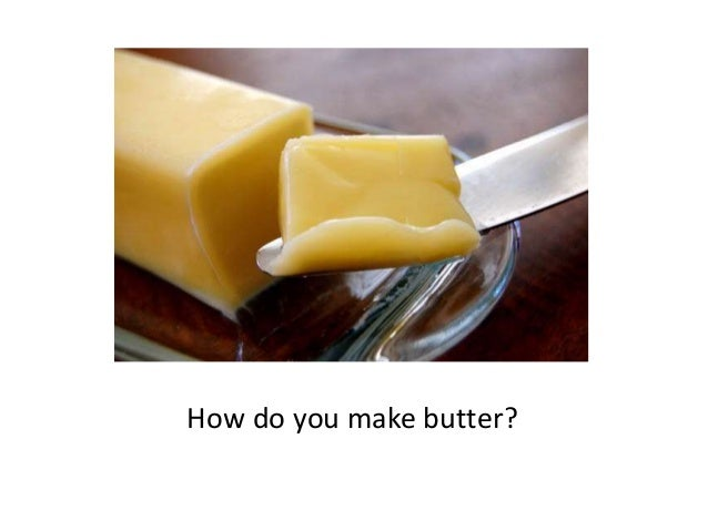 How do you make butter?