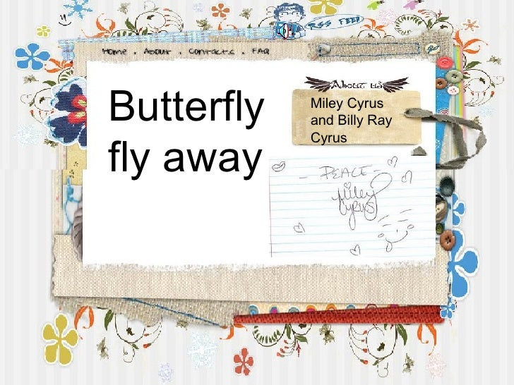 Butterfly fly away Miley Cyrus and Billy Ray Cyrus