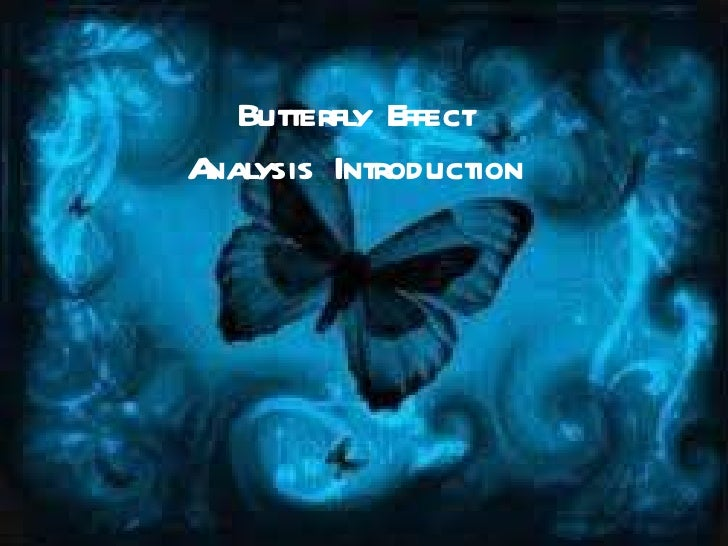 Butterfly Effect Analysis Introduction