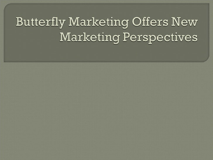 Butterfly Marketing Offers New Marketing Perspectives