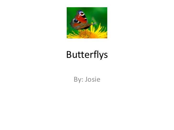 Butterflys By: Josie