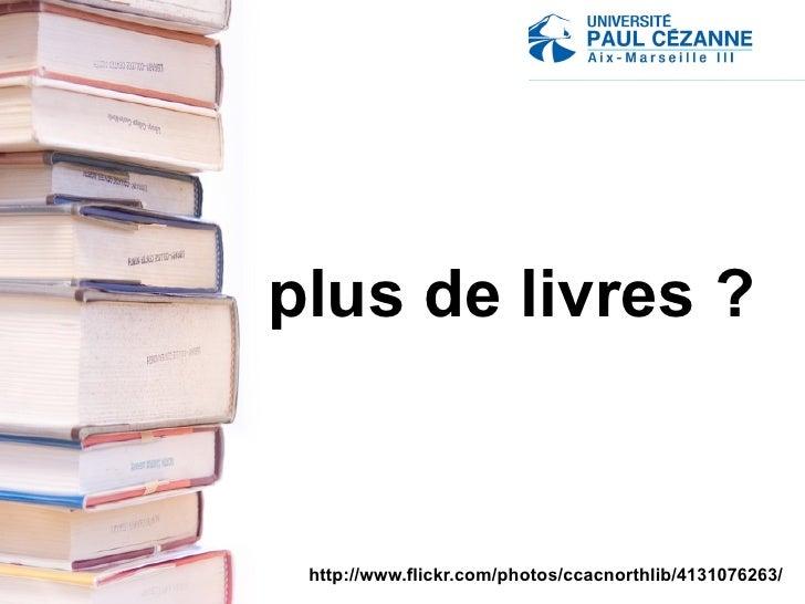 plus de livres ? http://www.flickr.com/photos/ccacnorthlib/4131076263/