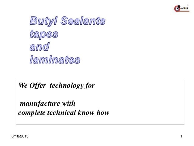 Butyl tapes and sealants
