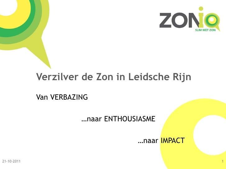 Verzilver de Zon in Leidsche Rijn             Van VERBAZING                        …naar ENTHOUSIASME                     ...