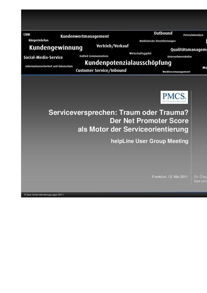 Serviceversprechen: Traum oder Trauma?                                    Der Net Promoter Score                          ...