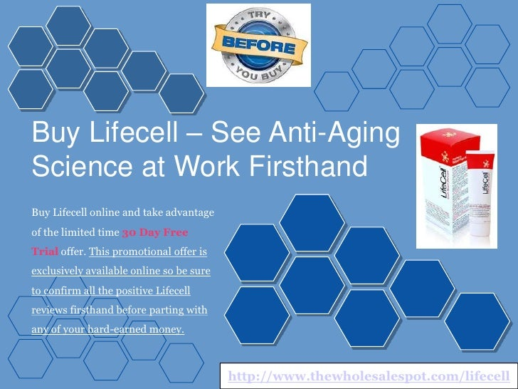 Buy Lifecell – See Anti-AgingScience at Work FirsthandBuy Lifecell online and take advantageof the limited time 30 Day Fre...