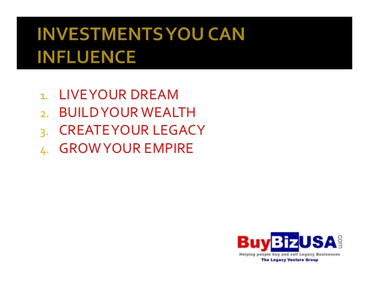 1.   LIVE YOUR DREAM2.   BUILD YOUR WEALTH3.   CREATE YOUR LEGACY4.   GROW YOUR EMPIRE