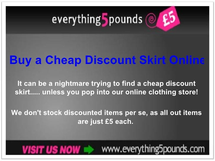 Buy a Cheap Discount Skirt Online It can be a nightmare trying to find a cheap discount skirt..... unless you pop into our...