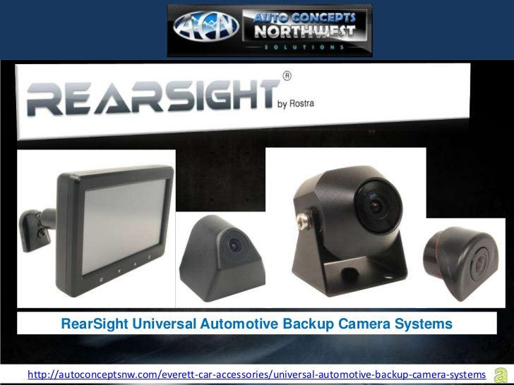 RearSight Universal Automotive Backup Camera Systemshttp://autoconceptsnw.com/everett-car-accessories/universal-automotive...