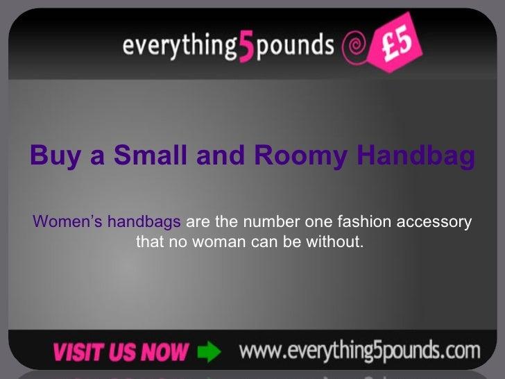 Buy a Small and Roomy Handbag