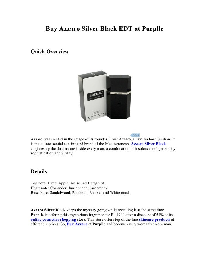 Buy Azzaro Silver Black EDT at PurplleQuick OverviewAzzaro was created in the image of its founder, Loris Azzaro, a Tunisi...