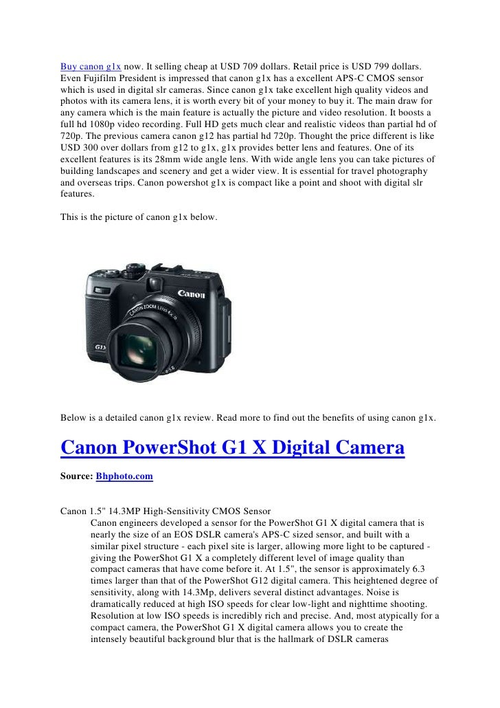 Buy canon g1x now. It selling cheap at USD 709 dollars. Retail price is USD 799 dollars.Even Fujifilm President is impress...