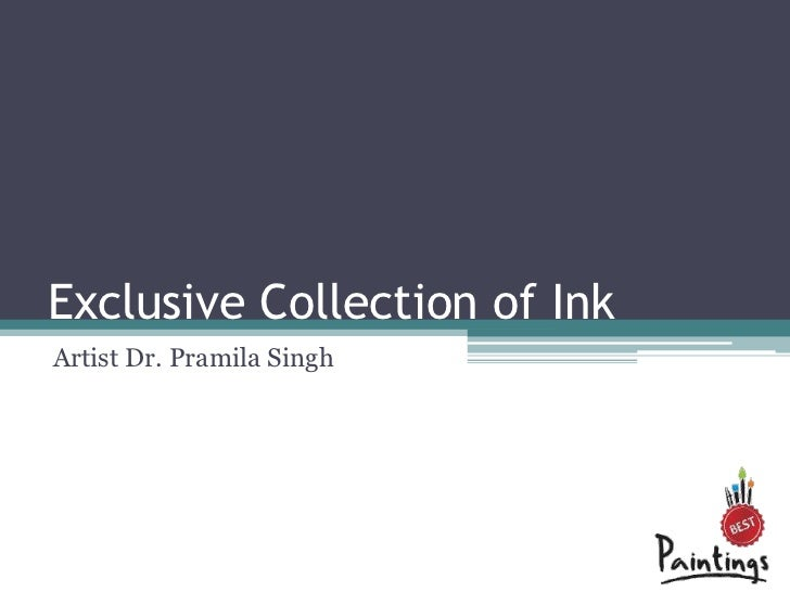 Exclusive Collection of InkArtist Dr. Pramila Singh