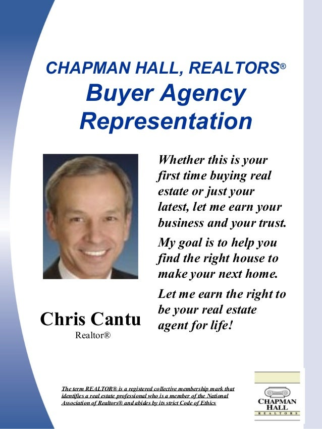 CHAPMAN HALL, REALTORS® CHAPMAN HALL, REALTORS® Buyer Agency Representation Whether this is your first time buying real es...