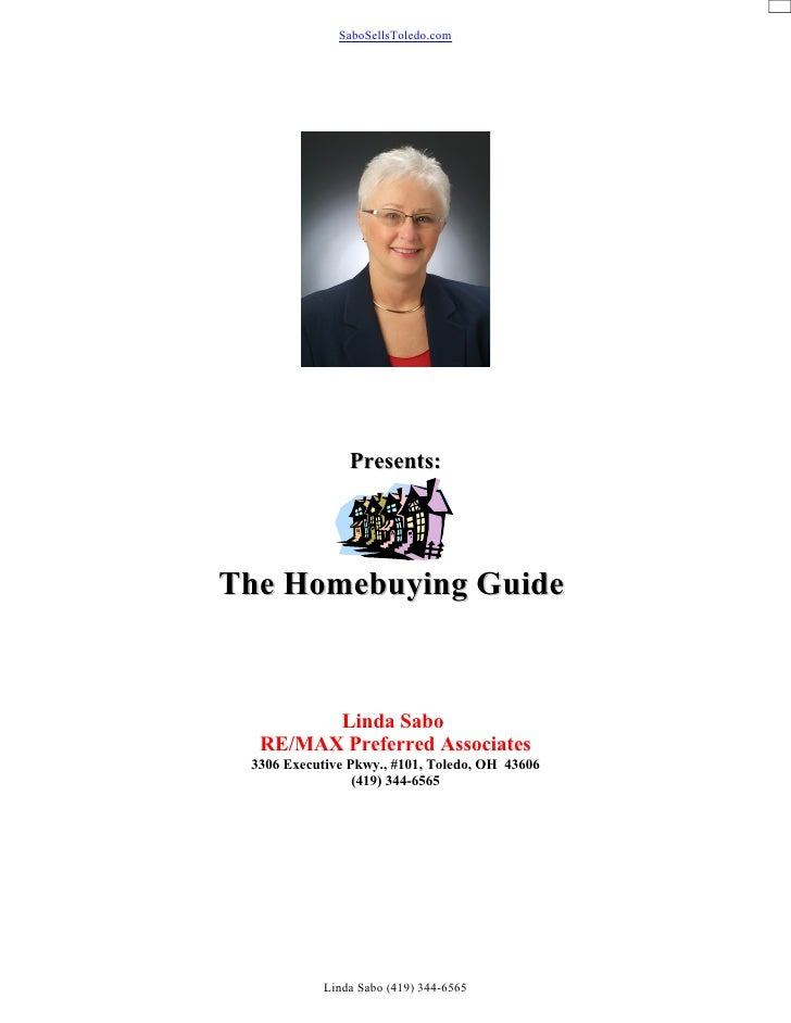 SaboSellsToledo.com                     Presents:     The Homebuying Guide           Linda Sabo   RE/MAX Preferred Associa...
