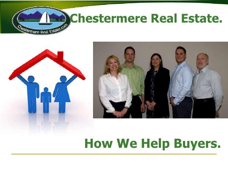 Chestermere Real Estate.   <ul><li>How We Help Buyers. </li></ul>