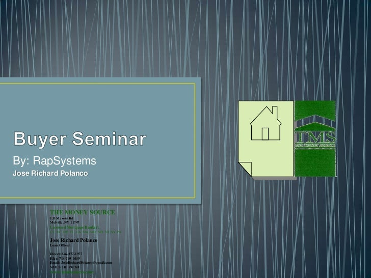 Buyer Seminar<br />By: RapSystems<br />Jose Richard Polanco<br />THE MONEY SOURCE<br />135 Maxess Rd <br />Melville, NY 11...