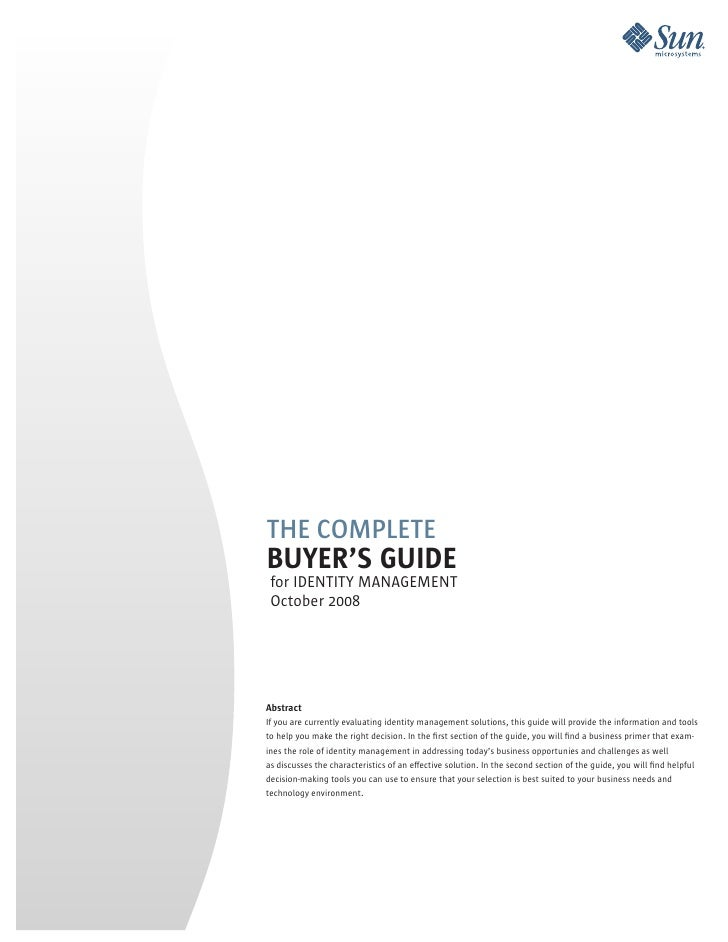 THE COMPLETE BUYER'S GUIDE  for IDENTITY MANAGEMENT  October 2008     Abstract If you are currently evaluating identity ma...