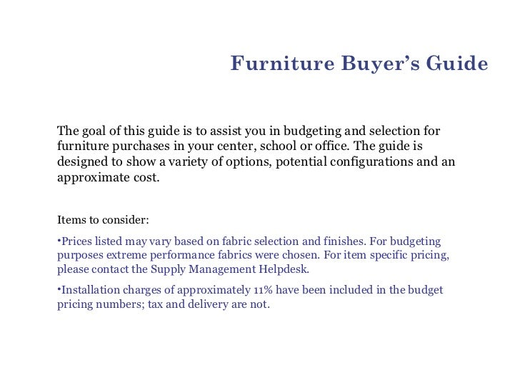 Furniture Buyer's GuideThe goal of this guide is to assist you in budgeting and selection forfurniture purchases in your c...