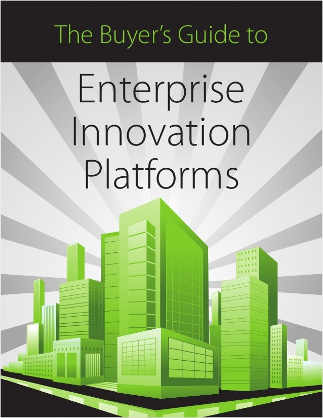 1 The Buyer's Guide to Enterprise Innovation Platforms