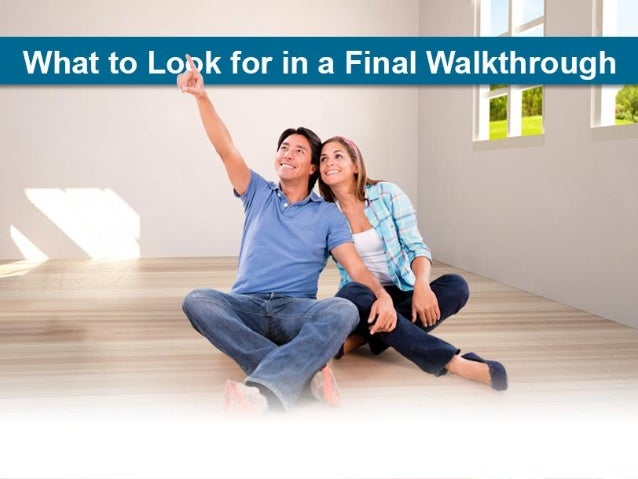 The Final Walkthrough First, it's important to realize that your final walkthrough is NOT an inspection. Hopefully you've ...