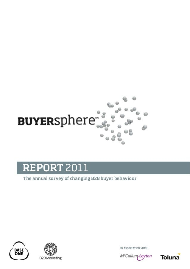 REPORT 2011The annual survey of changing B2B buyer behaviour                                          IN ASSOCIATION WITH: