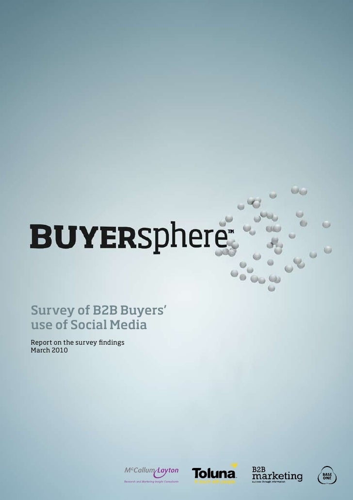 Survey of B2B Buyers'use of Social MediaReport on the survey findingsMarch 2010