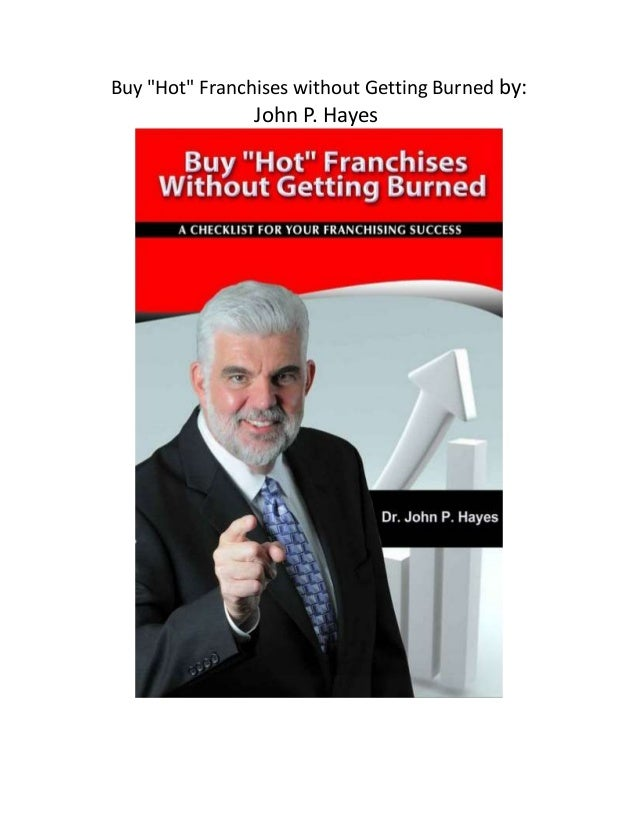 """Buy """"Hot"""" Franchises without Getting Burned by: John P. Hayes"""