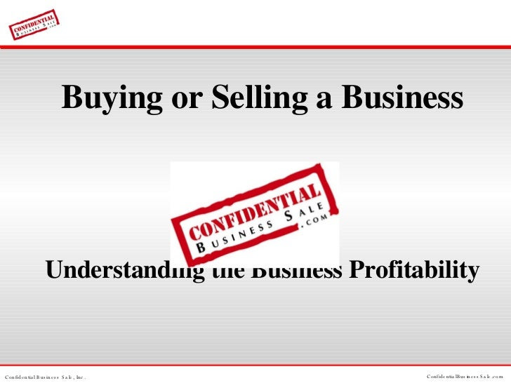 <ul><li>Buying or Selling a Business </li></ul><ul><li>Understanding the Business Profitability </li></ul>