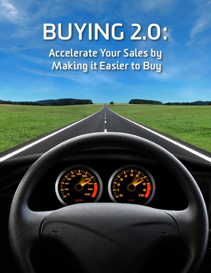 Buying 2.0:  Accelerating Sales By Making It Easier To Buy