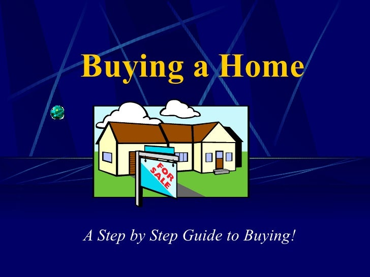 Buying a Home A Step by Step Guide to Buying!