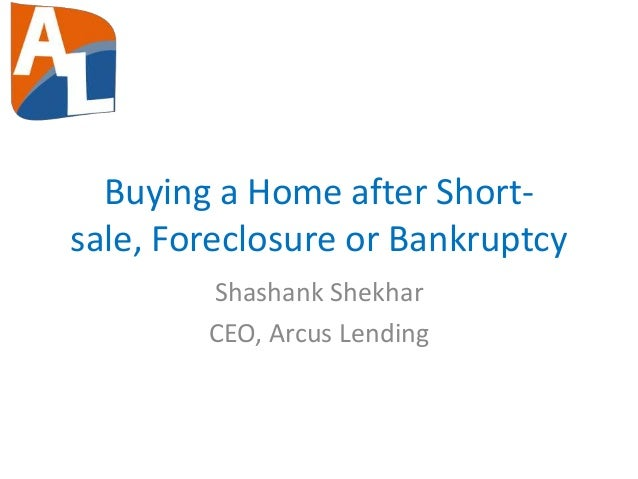 Buying a home after Short Sale, Foreclosure or Bankruptcy