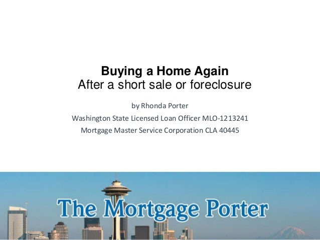 Buying a home again after a short sale or foreclosure