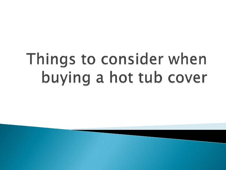 Buying a hot tub cover