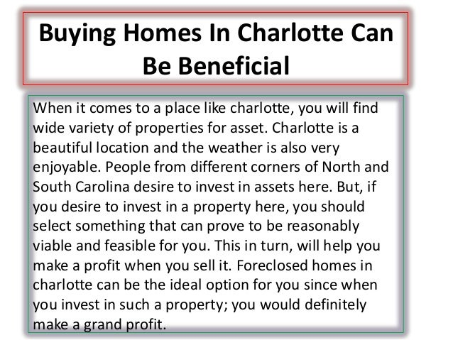 Buying Homes In Charlotte Can Be Beneficial When it comes to a place like charlotte, you will find wide variety of propert...