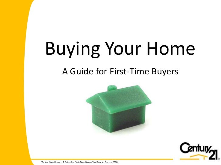 Buying Your Home<br />A Guide for First-Time Buyers<br />