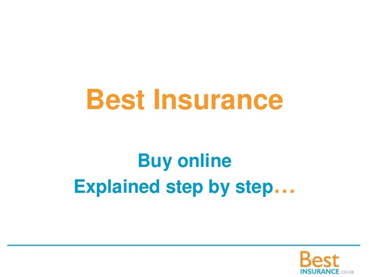Best Insurance       Buy onlineExplained step by step…