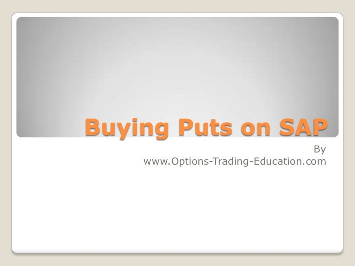 Buying Puts on SAP                                   By    www.Options-Trading-Education.com