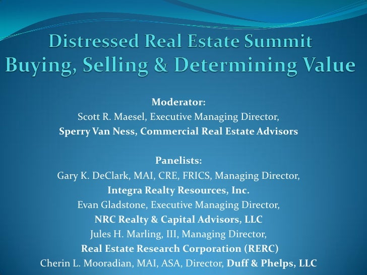 Moderator:        Scott R. Maesel, Executive Managing Director,     Sperry Van Ness, Commercial Real Estate Advisors      ...