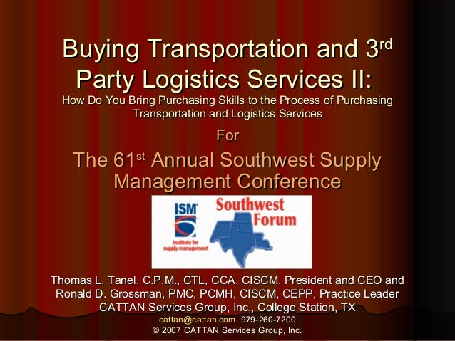 Buying Transportation and 3rd Party Logistics Services II:  How Do You Bring Purchasing Skills to the Process of Purchasin...