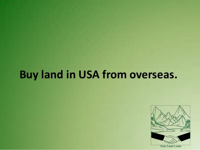 Buy land in USA from overseas.