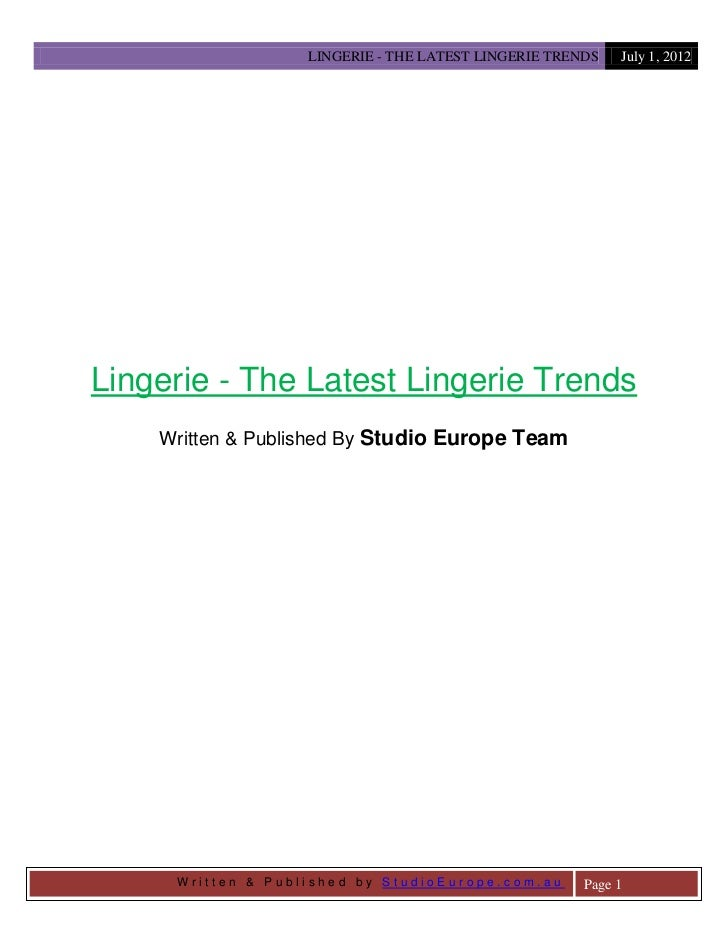 LINGERIE - THE LATEST LINGERIE TRENDS   July 1, 2012Lingerie - The Latest Lingerie Trends    Written & Published By Studio...