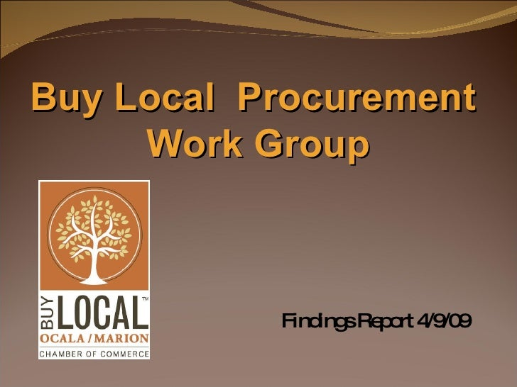 Findings Report 4/9/09  Buy Local  Procurement  Work Group