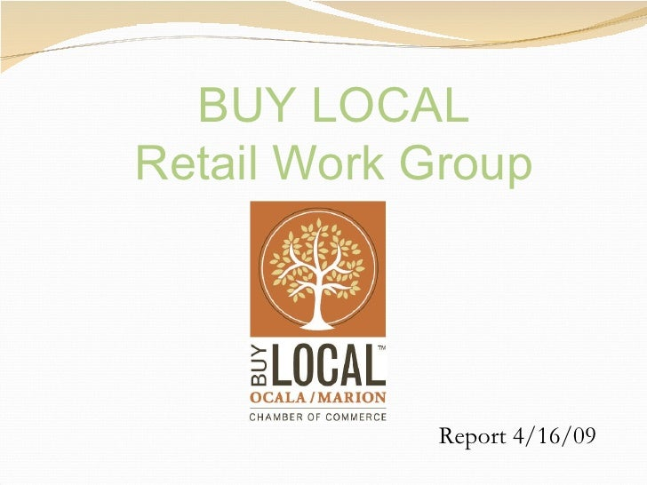 Report 4/16/09   BUY LOCAL Retail Work Group